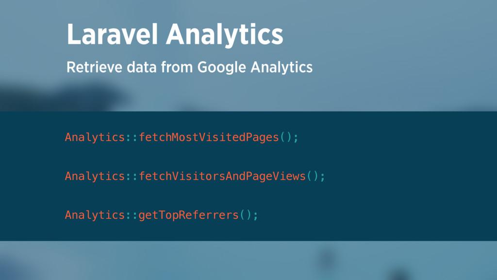 Retrieve data from Google Analytics Laravel Ana...