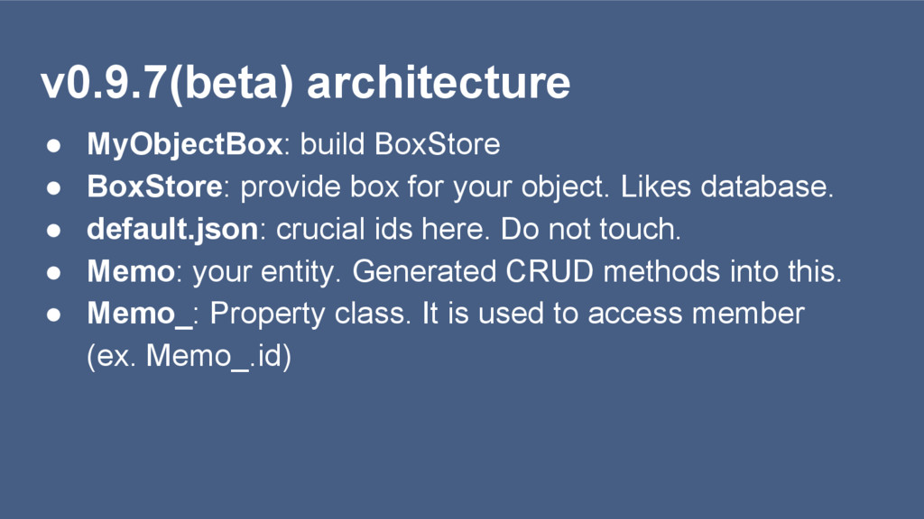 v0.9.7(beta) architecture ● MyObjectBox: build ...