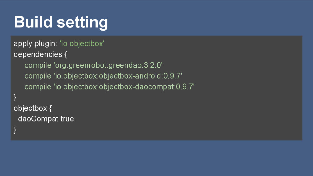 Build setting apply plugin: 'io.objectbox' depe...