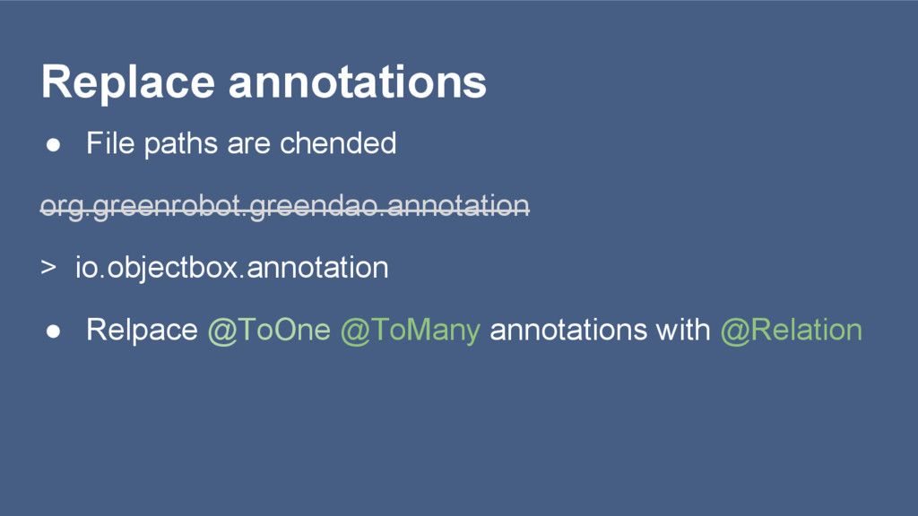 Replace annotations ● File paths are chended or...