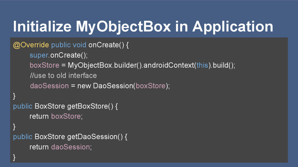 Initialize MyObjectBox in Application @Override...