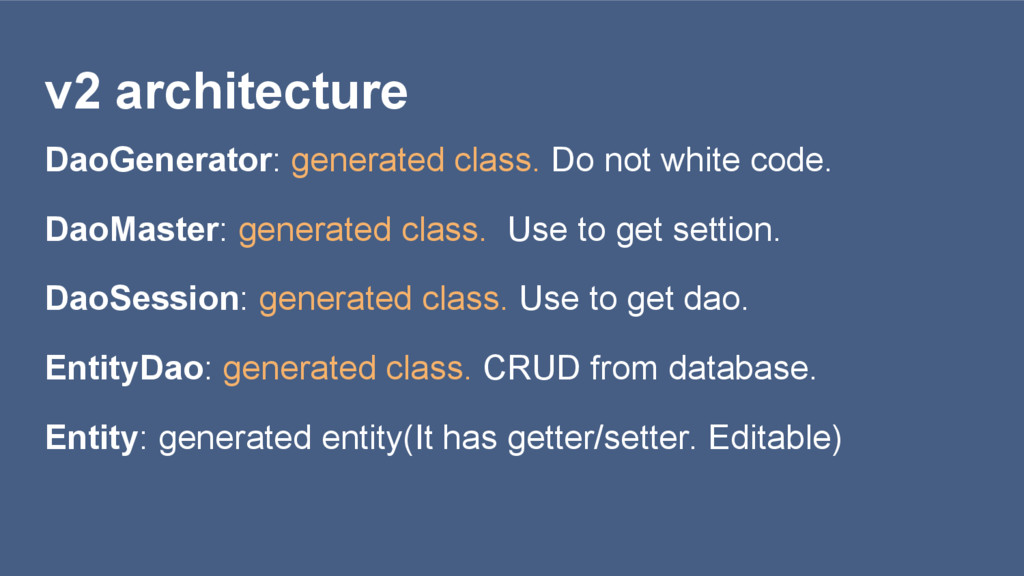 v2 architecture DaoGenerator: generated class. ...