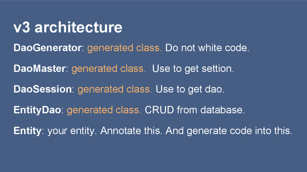 v3 architecture DaoGenerator: generated class. ...