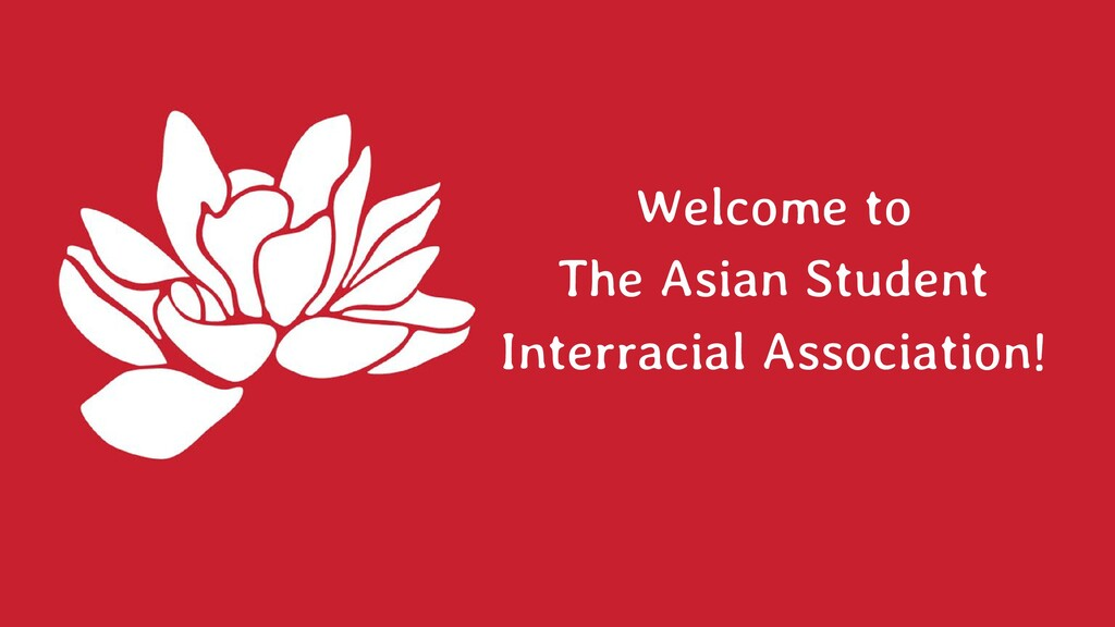 Welcome to The Asian Student Interracial Associ...