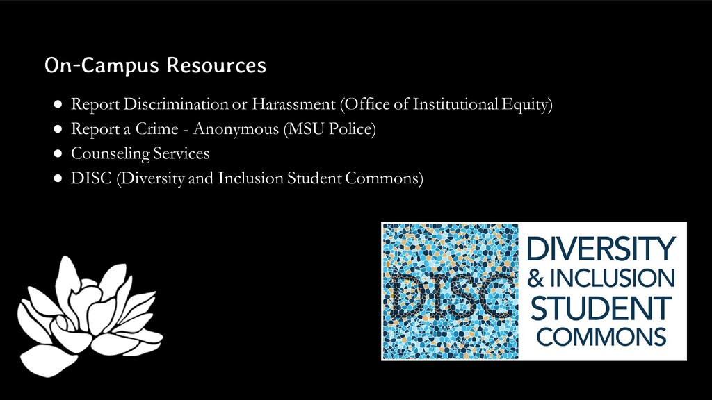 On-Campus Resources ● Report Discrimination or ...
