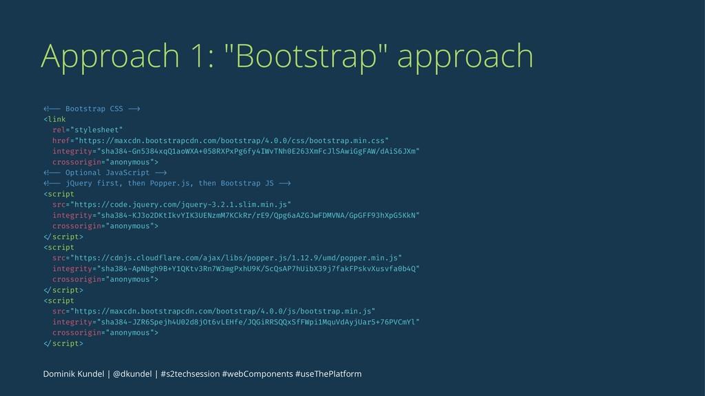 "Approach 1: ""Bootstrap"" approach <!-- Bootstrap..."