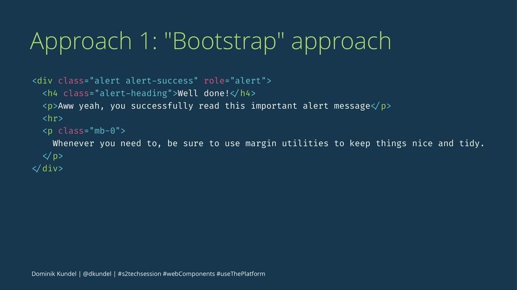 """Approach 1: """"Bootstrap"""" approach <div class=""""al..."""