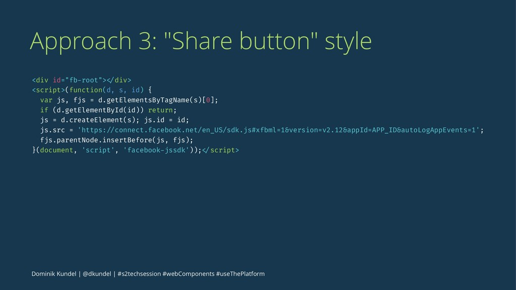 "Approach 3: ""Share button"" style <div id=""fb-ro..."