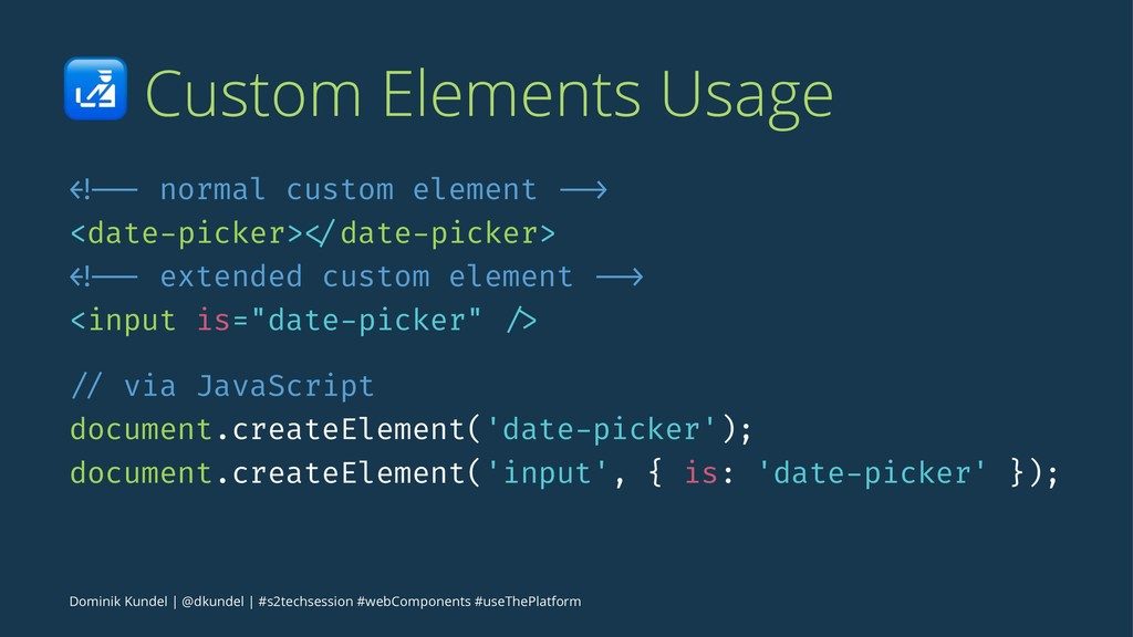 ! Custom Elements Usage <!-- normal custom elem...