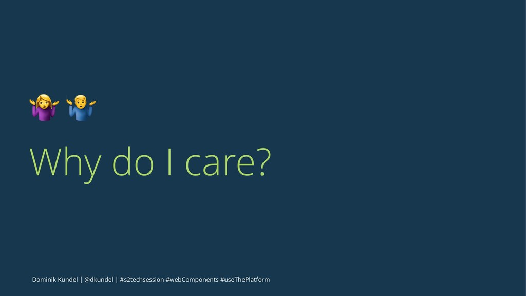 "! "" Why do I care? Dominik Kundel 