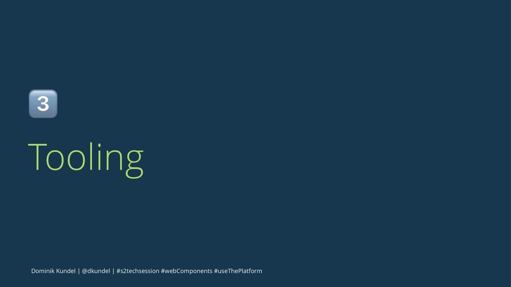 ! Tooling Dominik Kundel | @dkundel | #s2techse...