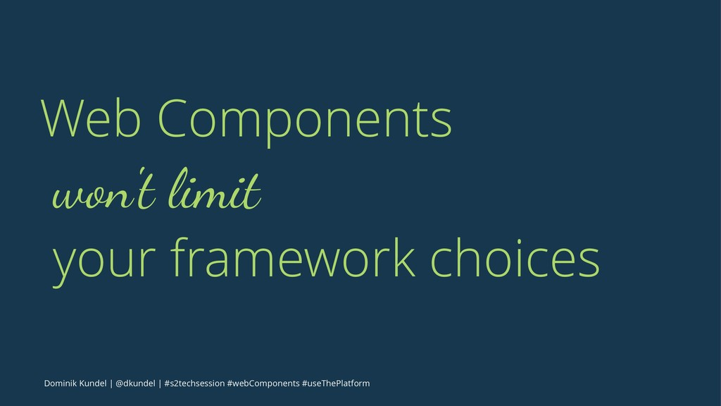 Web Components won't limit your framework choic...