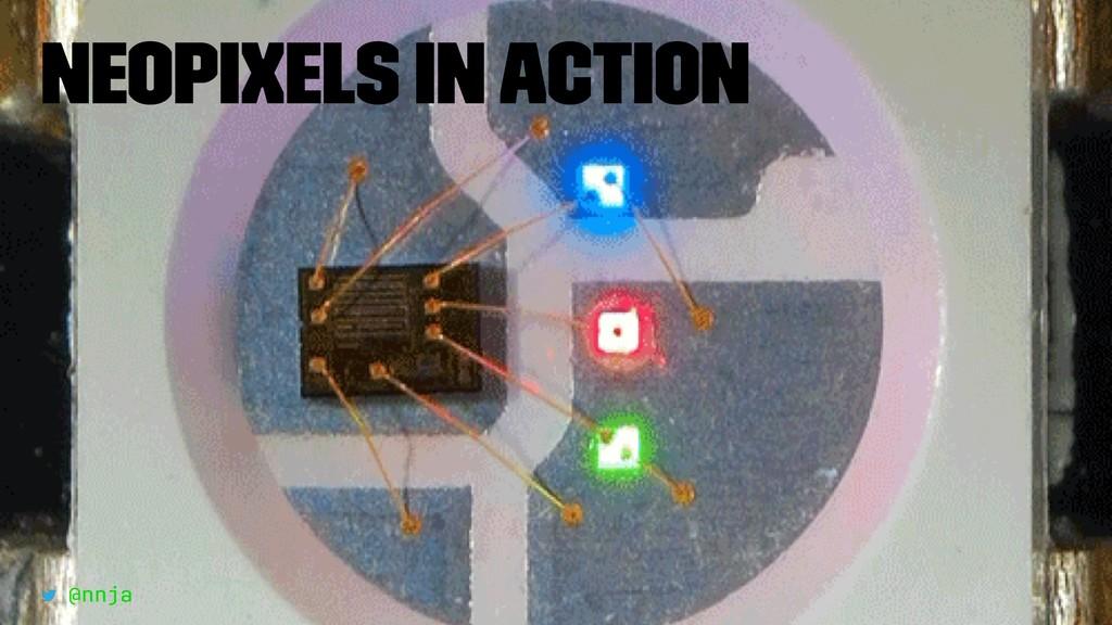 Neopixels in action @nnja