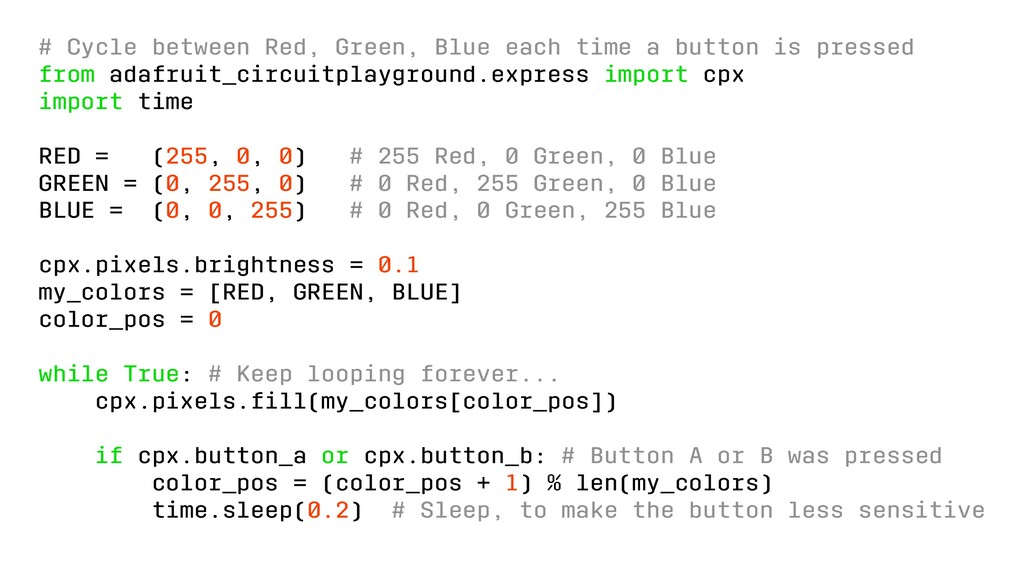 # Cycle between Red, Green, Blue each time a bu...