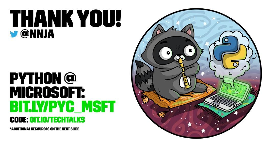 Thank You! @nnja Python @ Microsoft: bit.ly/pyc...