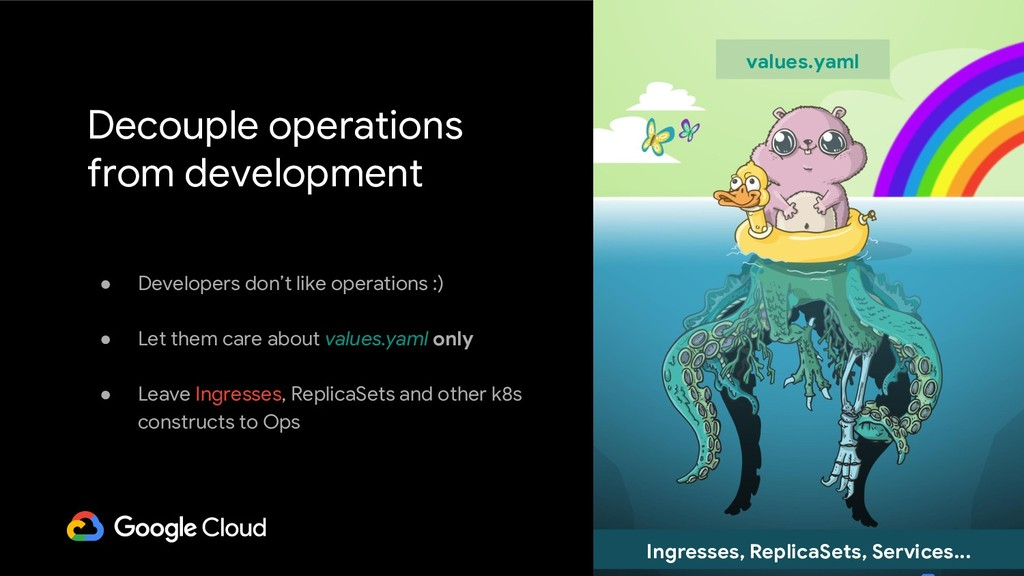● Developers don't like operations :) ● Let the...