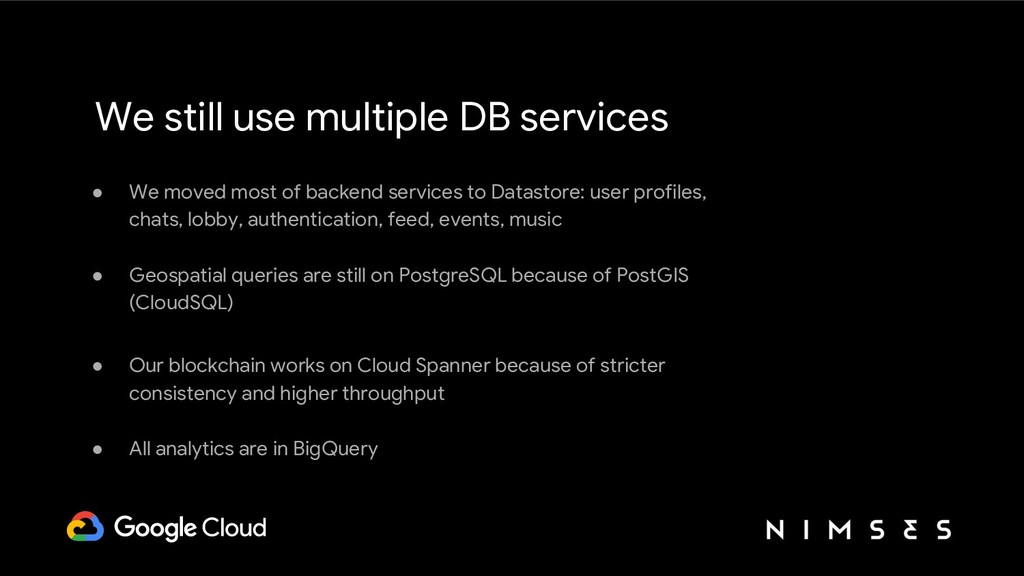 We still use multiple DB services ● We moved mo...