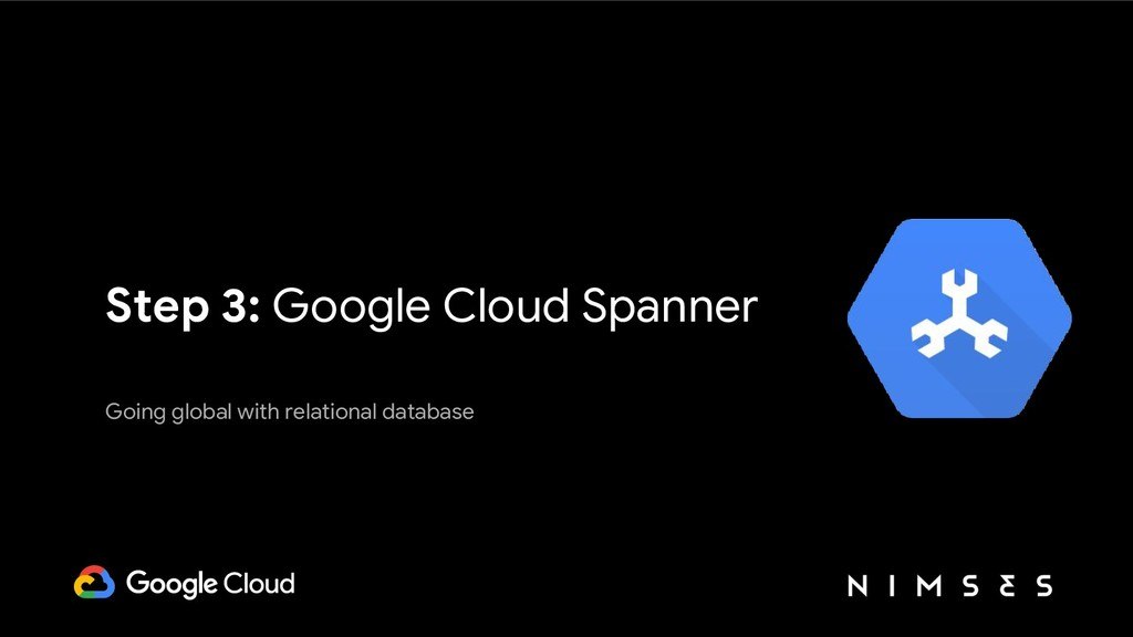Step 3: Google Cloud Spanner Going global with ...