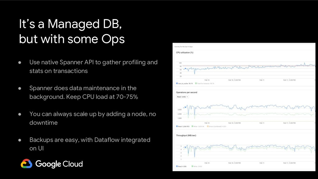 It's a Managed DB, but with some Ops ● Use nati...