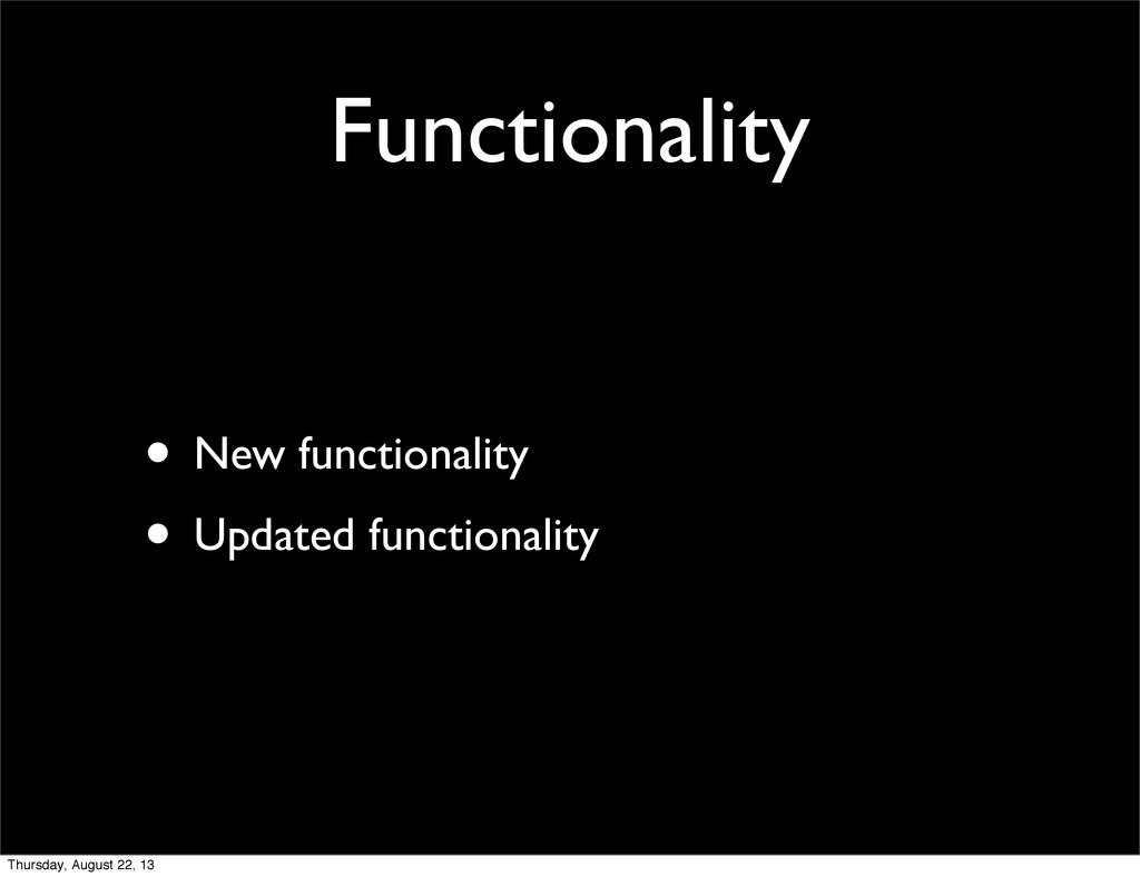 Functionality • New functionality • Updated fun...