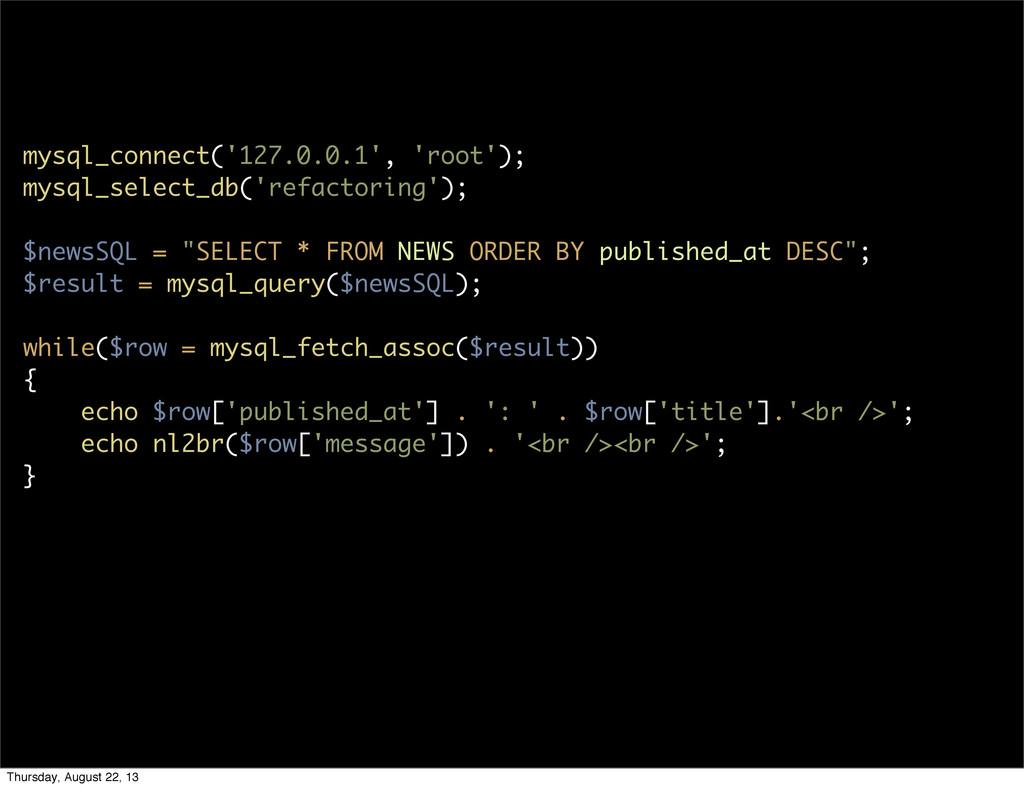 mysql_connect('127.0.0.1', 'root'); mysql_selec...