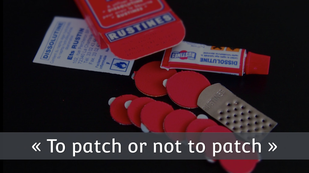 « To patch or not to patch »