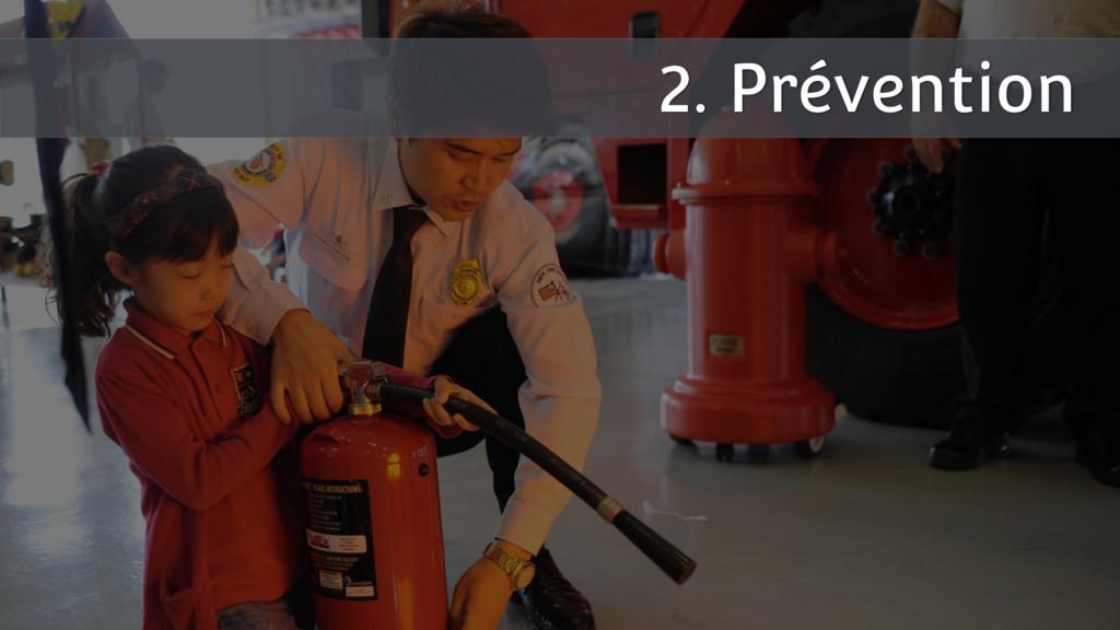 2. Prévention