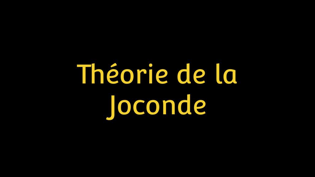 Théorie de la Joconde