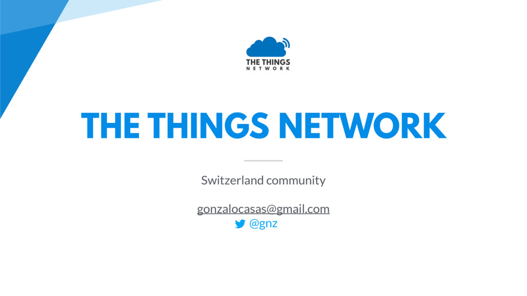 THE THINGS NETWORK Switzerland community gonzal...