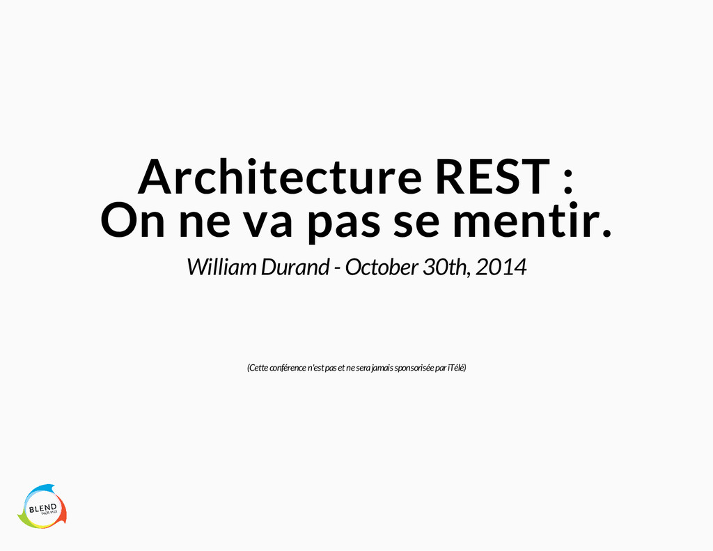 Architecture REST : On ne va pas se mentir. Wil...