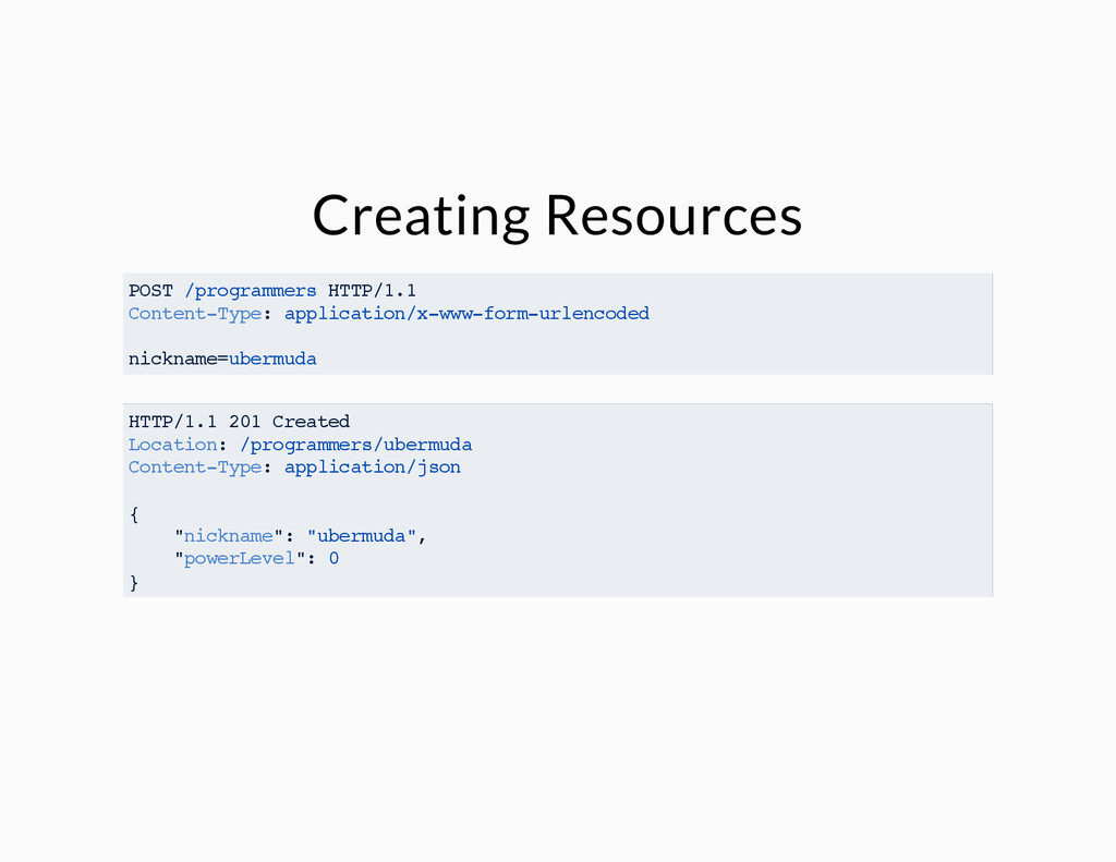 Creating Resources POST /programmers HTTP/1.1 C...