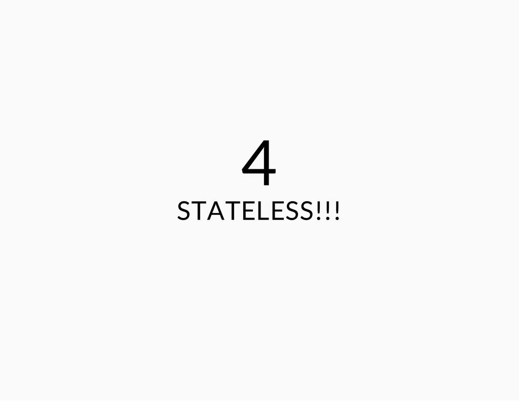 4 STATELESS!!!