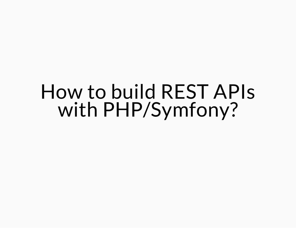 How to build REST APIs with PHP/Symfony?