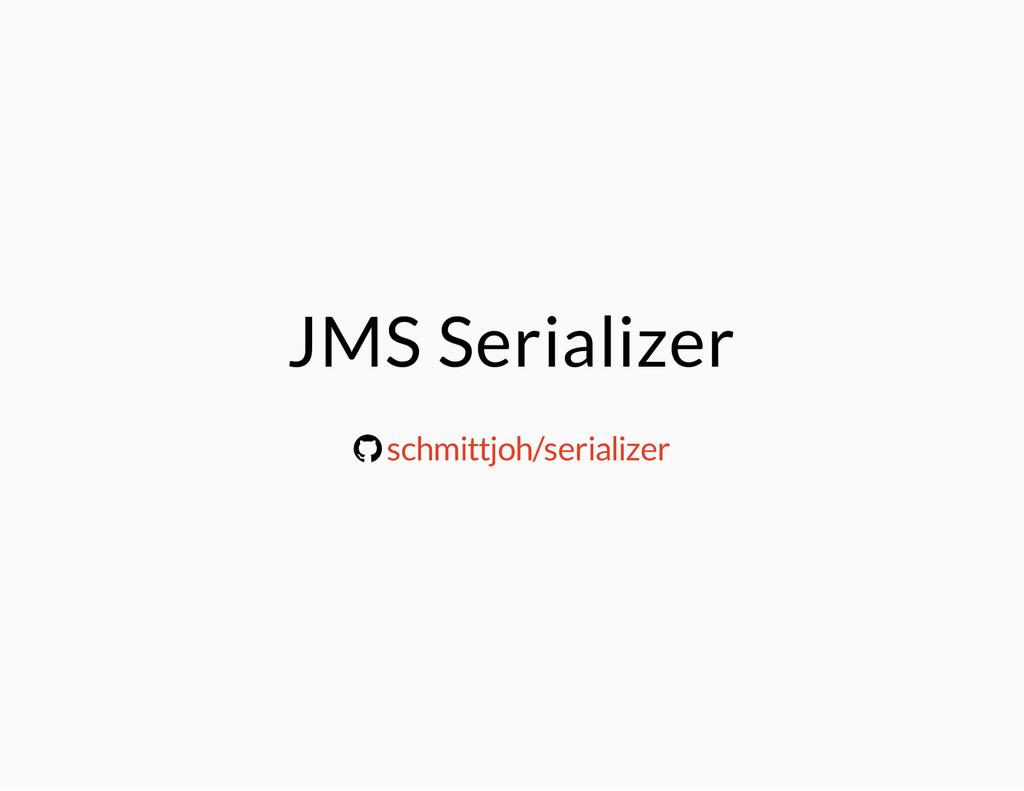 JMS Serializer ® schmittjoh/serializer