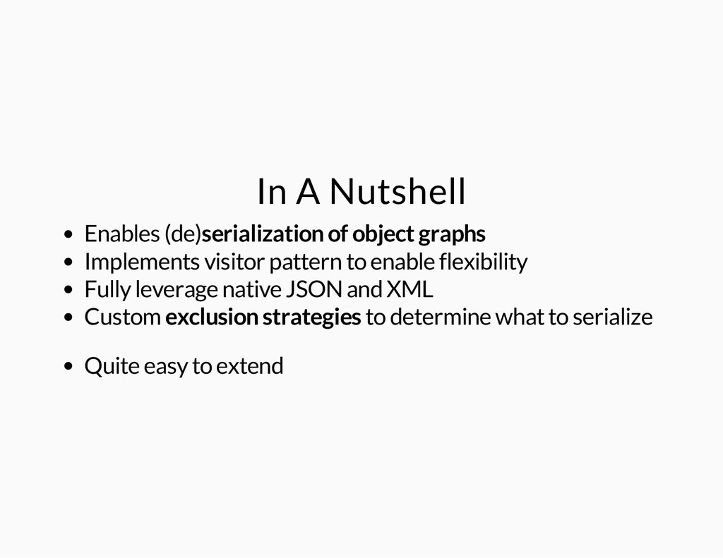In A Nutshell Enables (de) serialization of obj...
