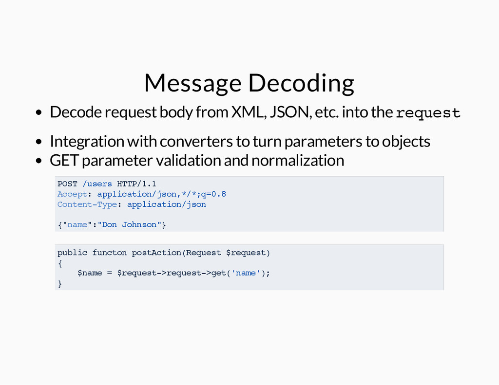 Message Decoding Decode request body from XML, ...