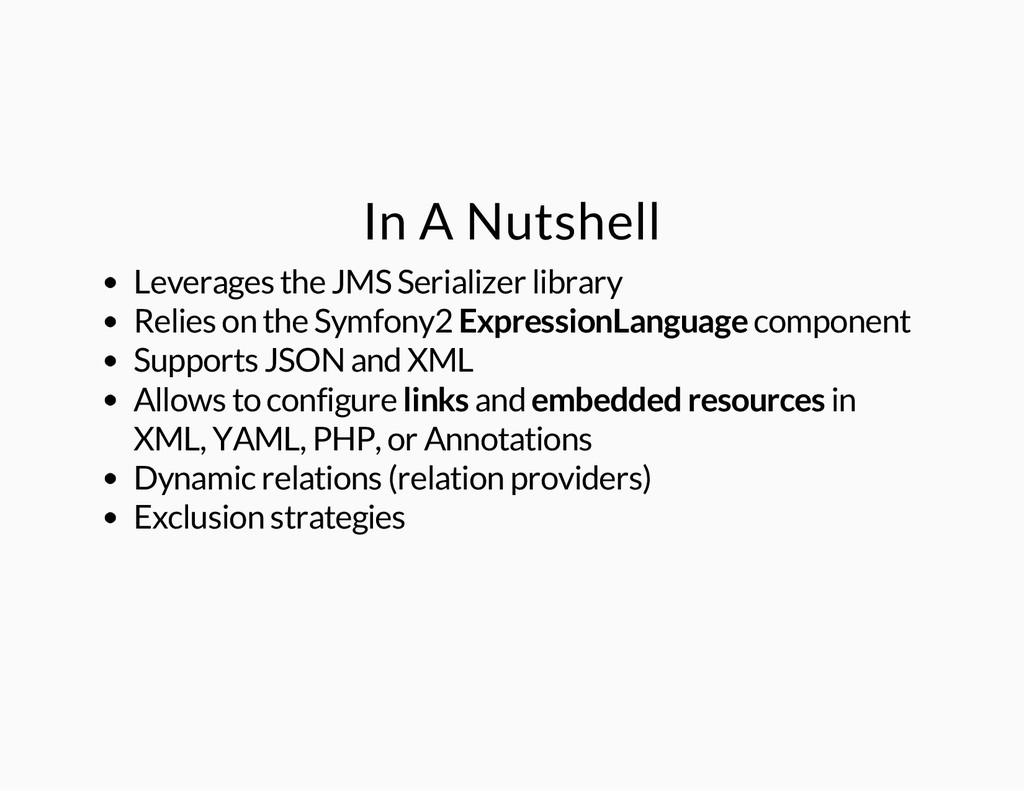 In A Nutshell Leverages the JMS Serializer libr...