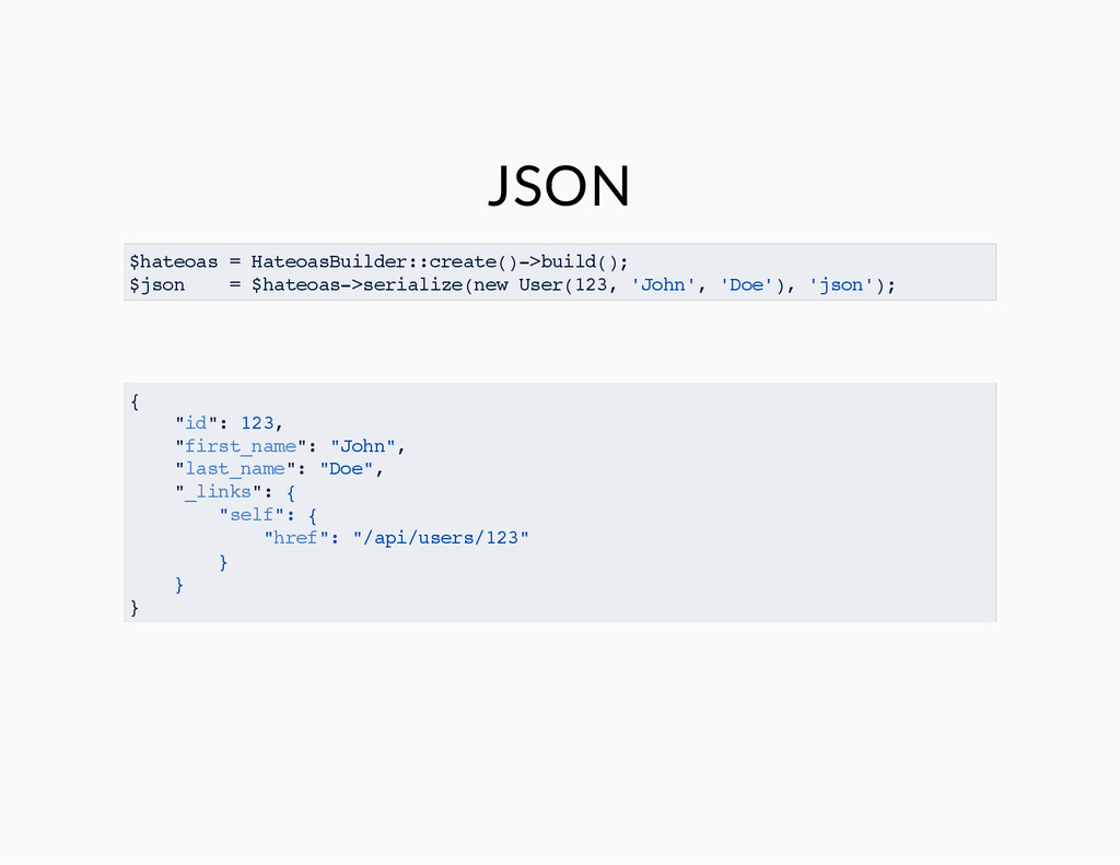 JSON $hateoas = HateoasBuilder::create()->build...