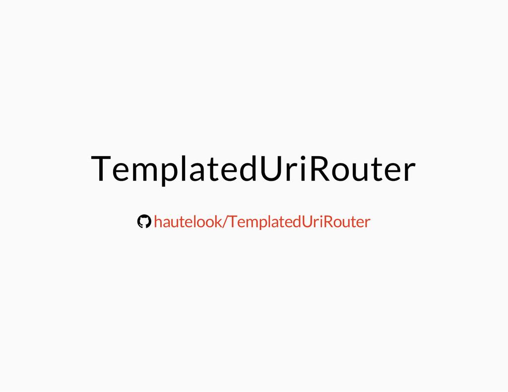 TemplatedUriRouter ® hautelook/TemplatedUriRout...