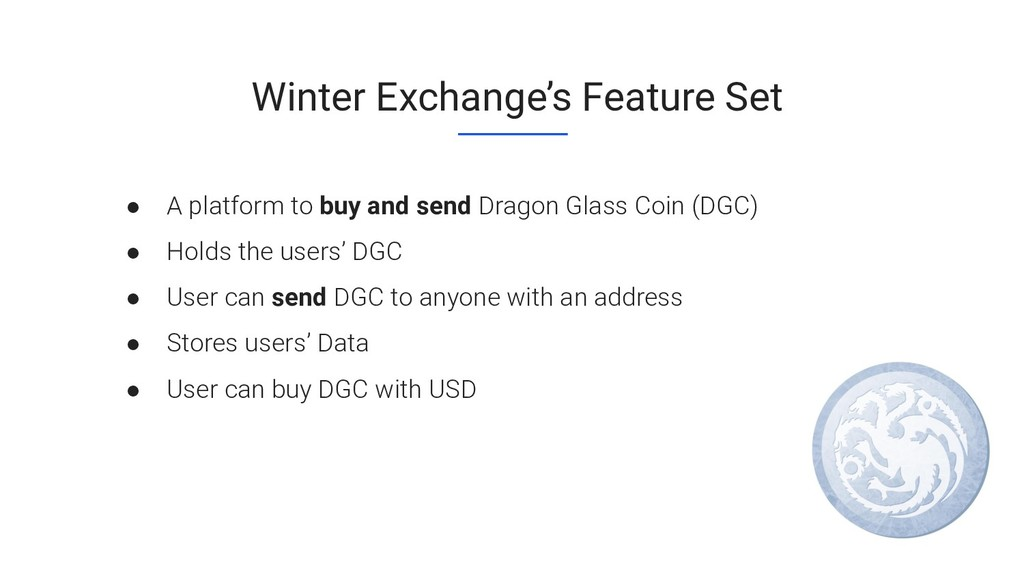 Winter Exchange's Feature Set ● A platform to b...