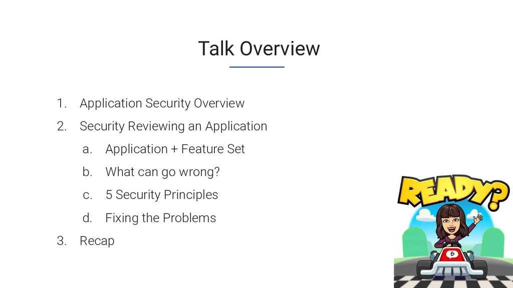 CONFIDENTIAL Talk Overview 1. Application Secur...