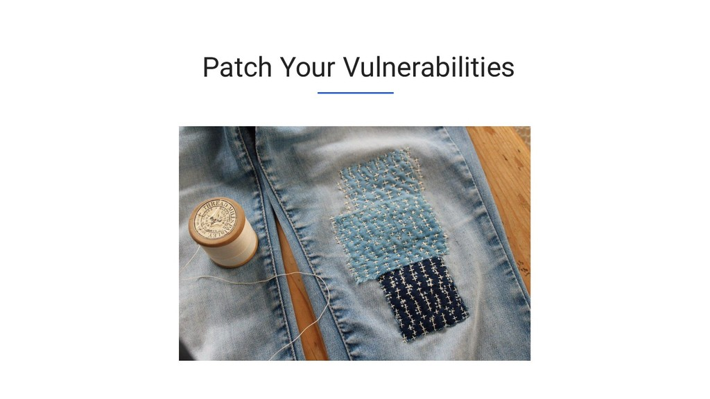 Patch Your Vulnerabilities