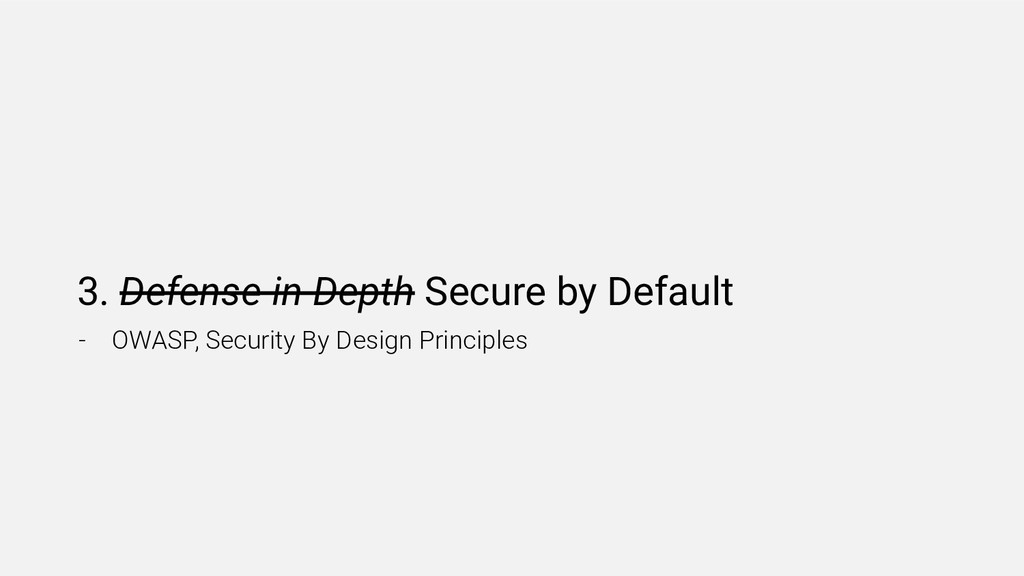 3. Defense in Depth Secure by Default - OWASP, ...