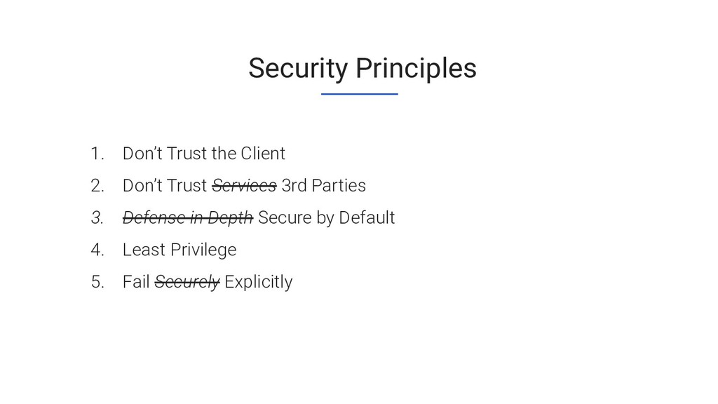 Security Principles 1. Don't Trust the Client 2...