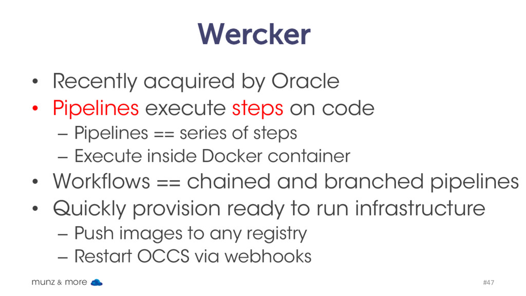 Wercker • Recently acquired by Oracle • Pipelin...