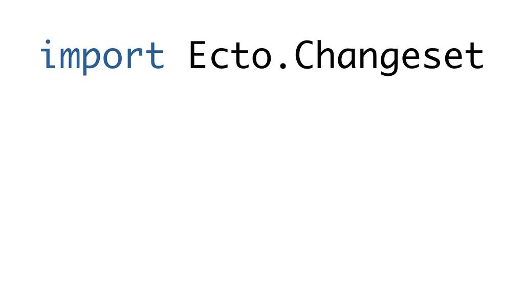 import Ecto.Changeset
