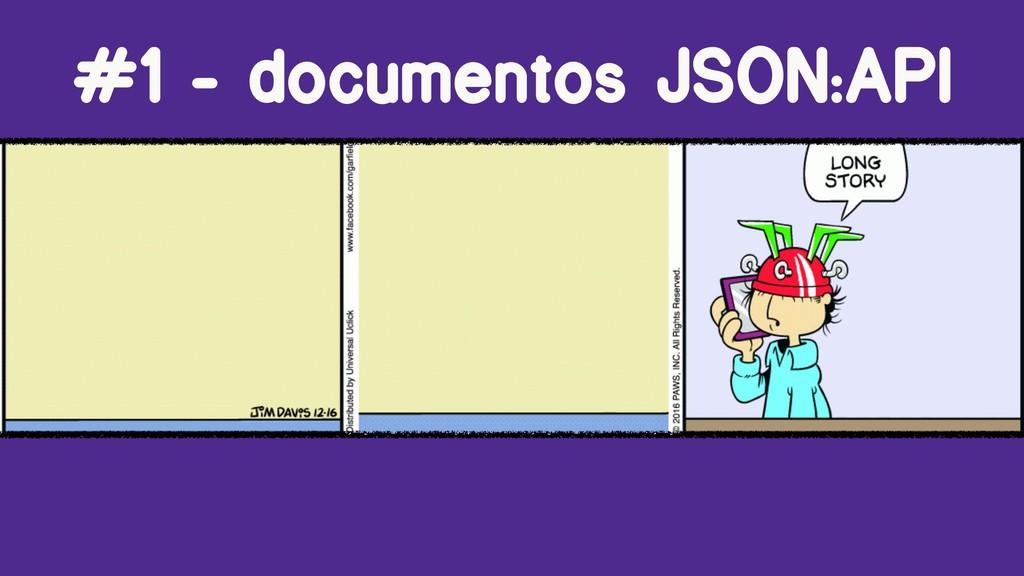 #1 - documentos JSON:API