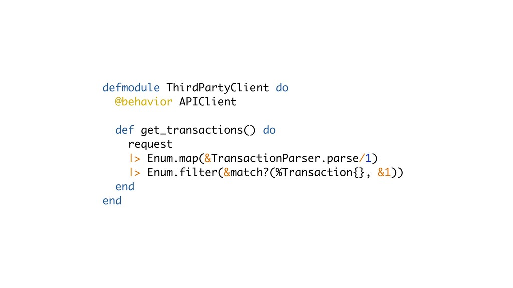 defmodule ThirdPartyClient do @behavior APIClie...