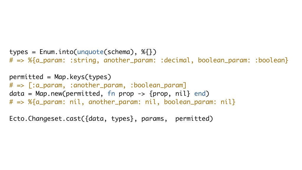 types = Enum.into(unquote(schema), %{}) # => %{...