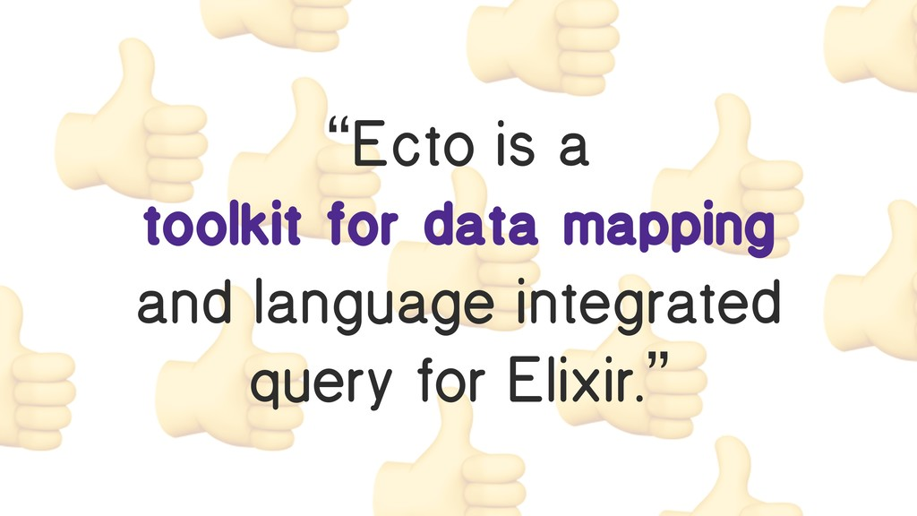 """""""Ecto is a toolkit for data mapping a..."""